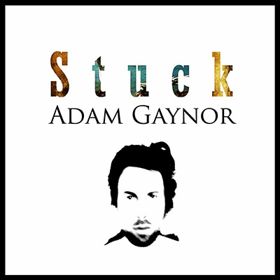 Album art for Adam Gaynor's single Stuck